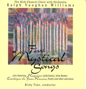 5 Mystical Songs / Requiem Selections