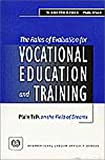 img - for The Roles of Evaluation for Vocational Education and Training: Plain Talk on the Field of Dreams book / textbook / text book