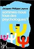 Sommes-nous tous des psychologues ?. Approche psychosociale des th�ories implicites de la personnalit� par Leyens