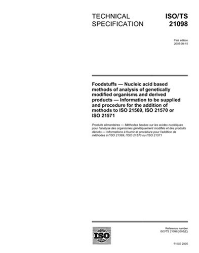 ISO/TS 21098:2005, Foodstuffs - Nucleic acid based methods of analysis of genetically modified organisms and derived products - Information to be ... methods to ISO 21569, ISO 21570 or ISO 21571 PDF