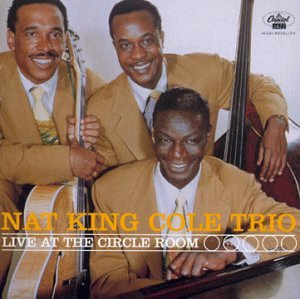 Nat King Cole - Live at the Circle Room - Zortam Music