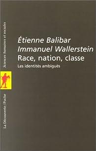 Race, nation, classe : Les identit�s ambigu�s par �tienne Balibar