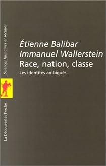Race, nation, classe : Les identit�s ambigu�s par Balibar