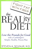 The Reality Diet: Lose the Pounds for Good with a Cardiologists Simple, Healthy, Proven Plan (Hardcover)