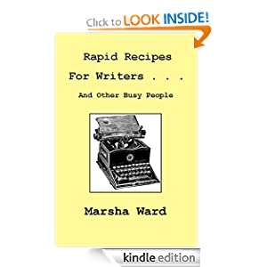Rapid Recipes for Writers . . . And Other Busy People