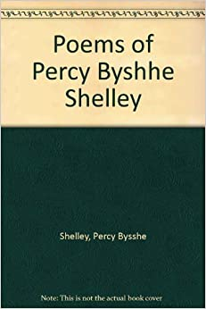 Poems Of Percy Byshhe Shelley Percy Bysshe Shelley