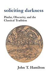 Soliciting Darkness - Pindar, Obscurity and the Classical Tradition