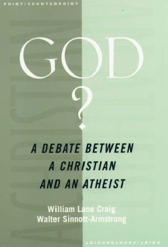 God?: A Debate between a Christian and an Atheist (Point/Counterpoint Series (Oxford, England).), William Lane Craig, Walter Sinnott-Armstrong