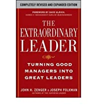 [(The Extraordinary Leader: Turning Good Managers into Great Leaders )] [Author: John H. Zenger] [Jul-2009]