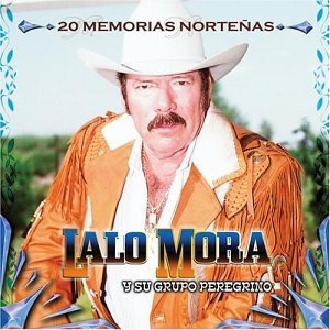 Lalo Mora - 20 Memorias Nortenas - Amazon.com Music