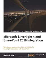 Microsoft Silverlight 4 and SharePoint 2010 Integration Front Cover