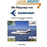 Die Flugzeuge von Embraer (German Edition)