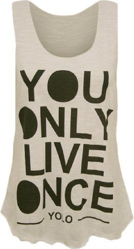 Donna You Only Live Once Stampa Scoop Neck Stretch Vest Top senza maniche Avorio bianco avorio