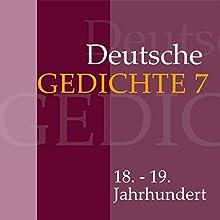 Deutsche Gedichte 7: 18. - 19. Jahrhundert Hörbuch von  div. Gesprochen von: Jürgen Fritsche