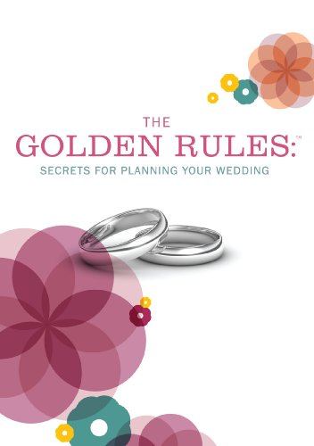 The Golden Rules: Secrets for Planning You Wedding
