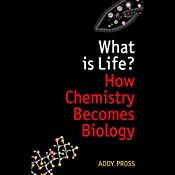 What Is Life?: How Chemistry Becomes Biology | [Addy Pross]