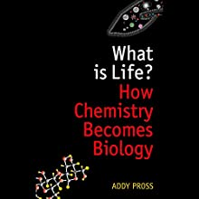 What Is Life?: How Chemistry Becomes Biology Audiobook by Addy Pross Narrated by Derek Perkins