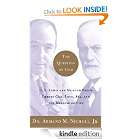 The Question of God: C.S. Lewis and Sigmund Freud Debate God, Love, Sex and the Meaning of Life