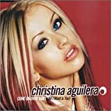 Christina Aguilera Come on Over Baby (All I Want Is You)