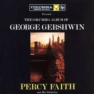 Percy Faith - Columbia Album of George Gershwin - Zortam Music