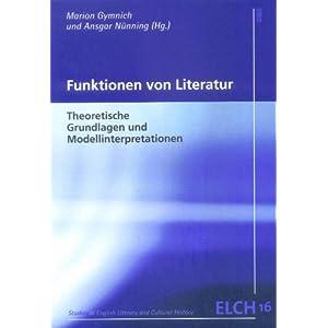 Funktionen von Literatur: Theoretische Grundlagen und Modellinterpretationen (Studies in English Lit