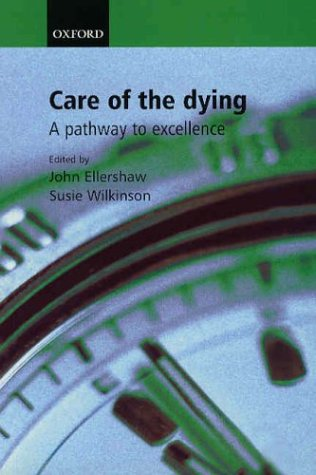 Care for the Dying: A Pathway to Excellence