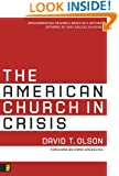 The American Church in Crisis: Groundbreaking Research Based on a National Database of over 200,000 Churches