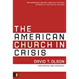 The American Church in Crisis: Groundbreaking Research Based on a National Database of over 200,000 Churches ~ David T. Olson