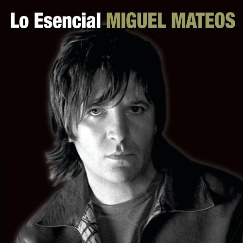 Miguel Mateos - Lo Esencial Miguel Mateos - Zortam Music