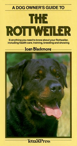 Dog Owner's Guide to the Rottweiler (Dog Owner's Guides), JOAN BLACKMORE