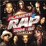 echange, troc Artistes Divers - Planete Rap 2004 Vol. 2 (inclus un CD et un DVD)