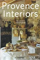 Provence Interiors : Intérieurs de Provence. Edition trilingue français-anglais-allemand
