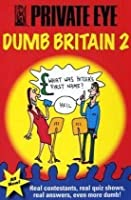 Dumb Britain: Bk. 2 (Private Eye): Written by Marcus Berkmann, 2009 Edition, Publisher: Private Eye Productions Ltd. [Paperback]