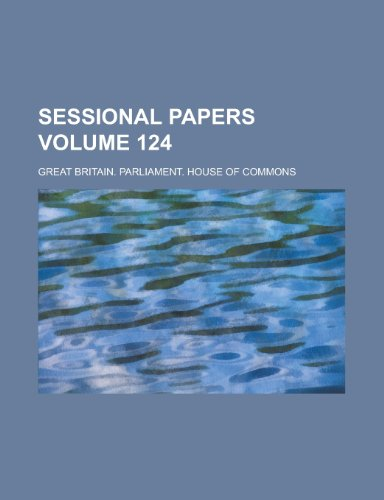 Sessional Papers Volume 124