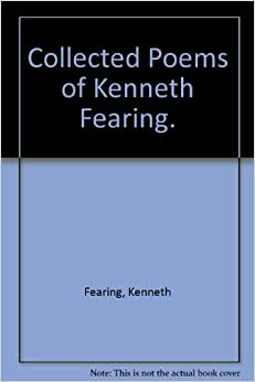 a biography of kenneth fearing a poet Kenneth fearing has 52 ratings and 8 reviews eddie said: near as i can reckon the noir poet even the editor of this volume, robert polito, has written.