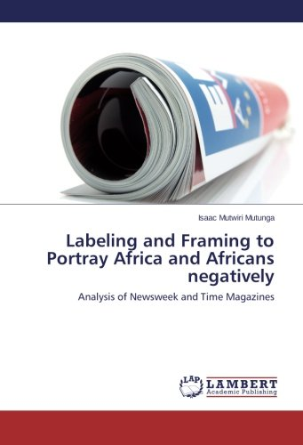labeling-and-framing-to-portray-africa-and-africans-negatively-analysis-of-newsweek-and-time-magazin
