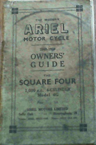The Modern Ariel Motor Cycle 1949 - 1950 Owners` Guide - the Square Four De Luxe 1000 cc 4-Cylinder Model 4G with aluminium engine and coil ignition