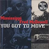 echange, troc Mcdowell Mississippi Fred - You Got to Move