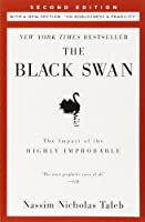 "The Black Swan: Second Edition: The Impact of the Highly Improbable: With a new section: ""On Robustness and Fragility"""