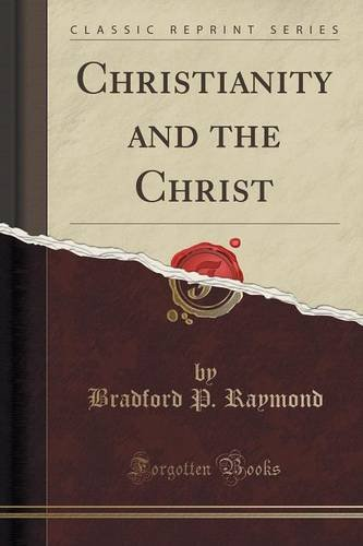 Christianity and the Christ (Classic Reprint)