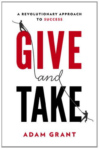Learn more about the book, Give & Take: A Revolutionary Approach to Success