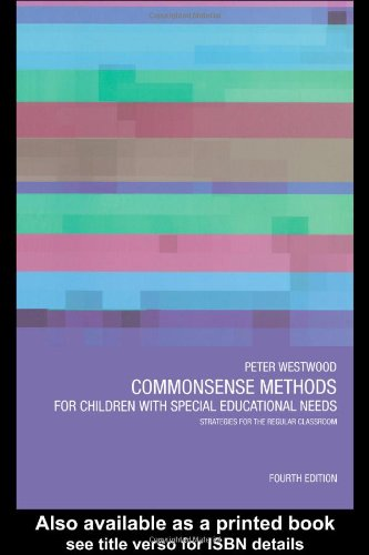 Commonsense Methods for Children with Special Educational Needs: Strategies for the Regular Classroom