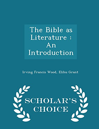 The Bible as Literature: An Introduction - Scholar's Choice Edition