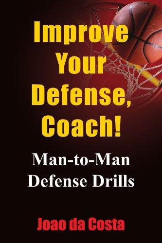 Improve Your Defense, Coach!: Man-to-man Defense Drills