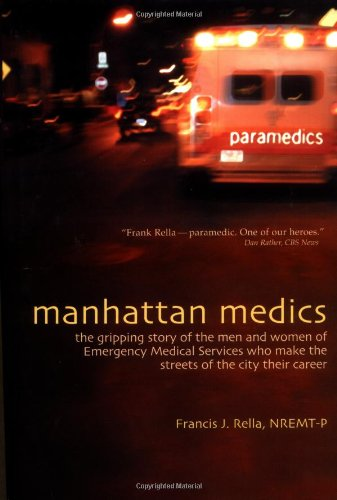 Manhattan Medics The Gripping Story of the Men and Women of Emergency Medical Services Who Make the Streets of087127325X