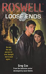 Loose Ends (Roswell (Pocket Books)) by Greg Cox