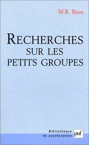 Recherches Sur Les Petits Groupes Télécharger Pdf De Wilfred R Bion