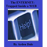 The Enternet: Trapped Inside A WEB ~ Arden Dale