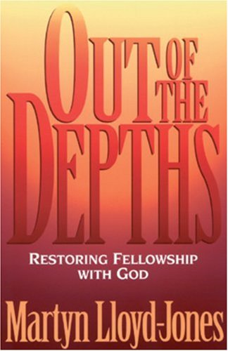 Out of the Depths Restoring Fellowship with God089112036X