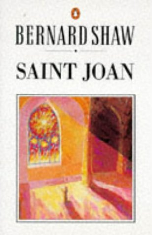 Saint Joan: A Chronicle Play in Six Scenes and an Epilogue (Shaw, Bernard, Bernard Shaw Library.), BERNARD SHAW, DAN H. LAURENCE